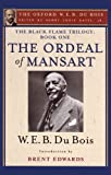 The Ordeal of Mansart (The Oxford W. E. B. Du Bois): The Black Flame Trilogy: Book One, The Ordeal of Mansart (The Oxford W. E. B. Du Bois)