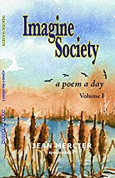 IMAGINE SOCIETY A Poem a Day - Volume 1 (Jean Mercier's A Poem A Day)