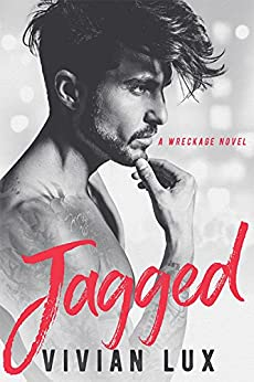 JAGGED: A Rockstar Romance (Wreckage Book 1) by [Lux, Vivian]