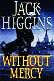 Without Mercy, Jack Higgins, 0399153152