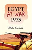 Egypt at War 1973, Detlev Carlowitz, 1604411058