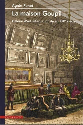 LA MAISON GOUPIL GALERIE D ART INTERNATIONALE AU XIX EME SIÈCLE PDF