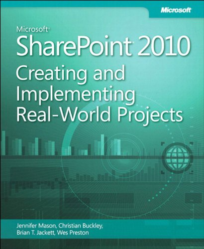 Microsoft SharePoint 2010 Creating and Implementing Real World Projects Pdf