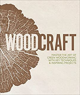 Book Cover: Woodcraft: Master the Art of Green Woodworking with Key Techniques and Inspiring Projects