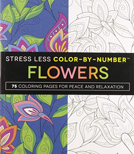 R.e.a.d Stress Less Color-By-Number Flowers: 75 Coloring Pages for Peace and Relaxation<br />[Z.I.P]