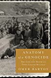 Anatomy of a Genocide: The Life and Death of a Town