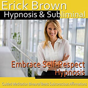 Embrace Self-Respect Hypnosis Speech