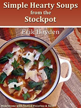 Simple Hearty Soups from the Stockpot by [Hayden, Erik]