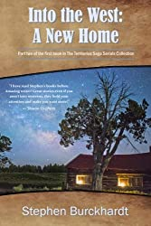 Into the West: A New Home: Part Two of Book One in The Territories Saga Serials (Into the West Saga Serial) (Volume 2)