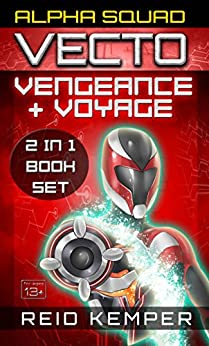 Alpha Squad - Vecto: Vengeance + Voyage: Two Original English Light Novels by [Kemper, Reid]