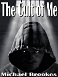 The Cult of Me (The Third Path Book 1)