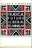 The Radical Future of Liberal Feminism 9781555531553