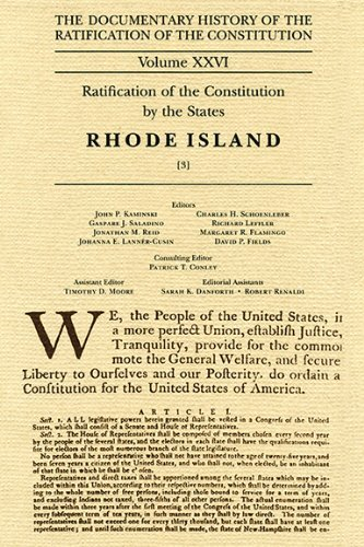 The Documentary History of the Ratification of the Constitution Volume XXVI: Ratification of the Constitution by the States, Rhode Island [3] - Stores Mall Island Rhode