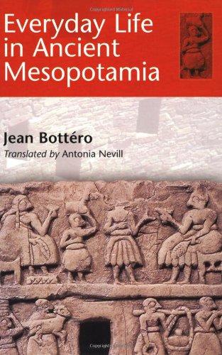 Everyday Life in Ancient Mesopotamia
