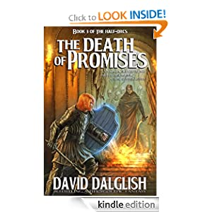 The Death of Promises (The Half-Orcs, Book 3) David Dalglish