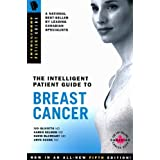The Intelligent Patient Guide to Breast Cancer, Fifth Edition: All You Need to Know to Take an Active Part in Your Treatment. by Ivo Olivotto (2012-02-29)