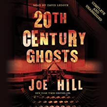 20th Century Ghosts Audiobook by Joe Hill Narrated by David Ledoux