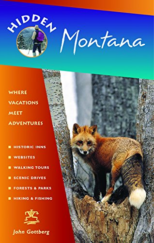 Hidden Montana: Including Missoula, Helena, Bozeman, and Glacier and Yellowstone National - In Mt Stores Bozeman