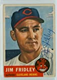 Jim Fridley AUTOGRAPH d.03 1953 Topps #187 Cleveland Indians Lot SL CREASES; AUTO CLEAN