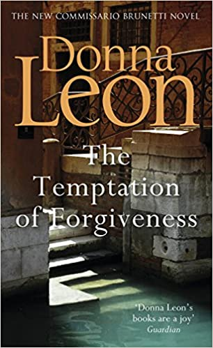 The Temptation Of Forgiveness Donna Leon 9781785151965 Amazon Books