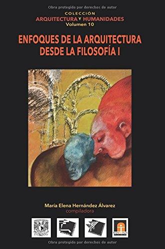 Descargar Libro Volumen 10 Enfoques De La Arquitectura Desde La Filosofía I: Volume 10 María Elena Hernández Alvarez
