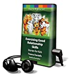 img - for Exercising Good Relationship Skills: Stories for Kids: Travis & the Dragon, Olliver's Adventures on Monkey Island, the Hyena Who Teased Too Much!, Timothy Chicken Learns to Lead (Playaway Children) book / textbook / text book