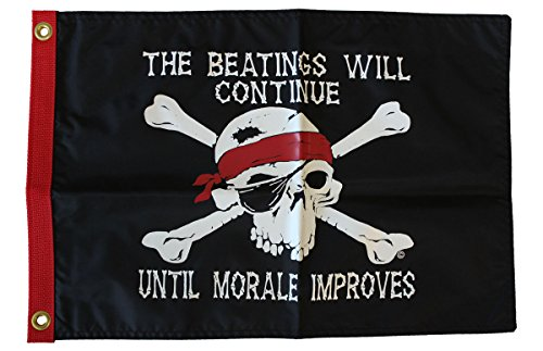 The Beatings Will Continue - 12 in x 18 in Pirate Flag -