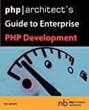 Php Architect's Guide to Enterprise Php Development, Ivo Jansch, 0973862181