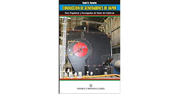 Amazon.com: Conducción de generadores de vapor (Spanish Edition) eBook: Raul H. Varetto: Kindle Store