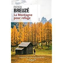 La Montagne pour refuge (Cal-Lévy-France de toujours et d'aujourd'hui) (French Edition)