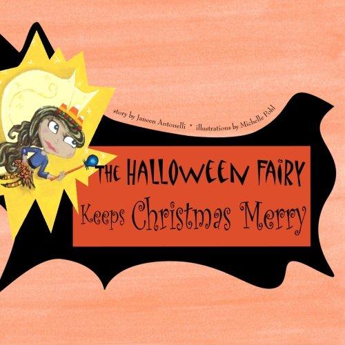 The Halloween Fairy Keeps Christmas Merry ()