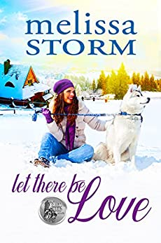Let There Be Love (The Sled Dog Series Book 1) by [Storm, Melissa]