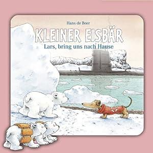 Kleiner Eisbär: Lars, bring uns nach Hause Hörspiel