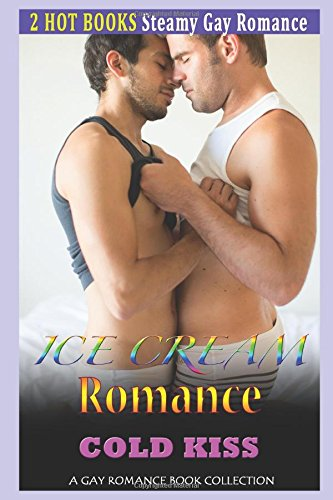 Ice Cream Romance: Cold Kiss: A Gay Romance Book Collection