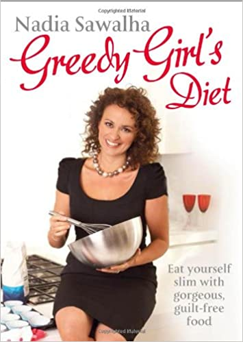 Book Greedy Girl's Diet: Eat yourself slim with gorgeous, guilt-free food
