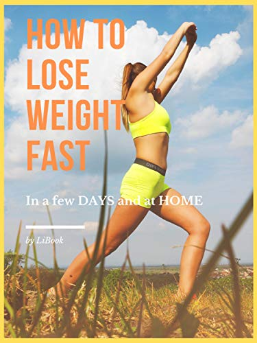 How To Lose Weight Fast: In a few DAYS and at HOME