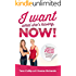 I Want What She's Having, Now!: Exactly How You Can Be So Hot & Healthy You'll Barely Recognize Yourself