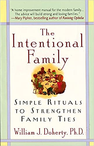 The Intentional Family: Simple Rituals to Strengthen Family Ties ...