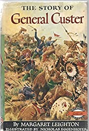 THE STORY OF GENERAL CUSTER by MARGARET…