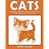 Cats: Super Fun Coloring Books For Kids And Adults