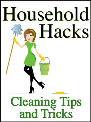 Household Hacks: Cleaning Tips And Tricks To Save You Money, Time, And  Energy