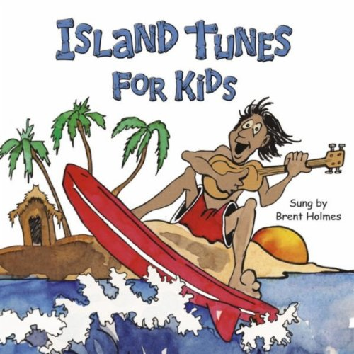Island Tunes for Kids (Hawaiian Version)