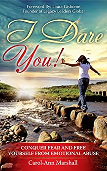 I DARE YOU!: Conquer Fear and Free Yourself from Emotional Abuse by [Marshall, Carol-Ann]