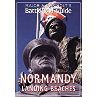 Major and Mrs.Holt's Battlefield Guide to Normandy Landing Beaches (Major & Mrs Holt's Battlefield Guide)