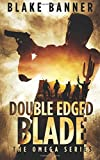Double Edged Blade (The Omega Series) (Volume 2)