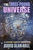 The Three-Pound Universe, David Alan Hall, 1490922202