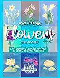 learning to draw portraits - How to Draw Flowers Step-by-Step: Easy Drawing Lessons for Kids to Learn to Draw Flowers