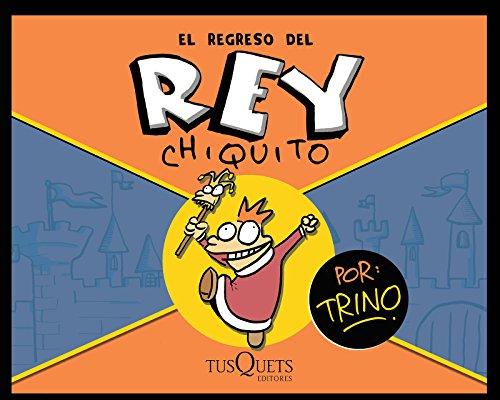 Descargar Libro El Regreso Del Rey Chiquito Jose Trinidad Camacho