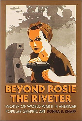 Beyond Rosie The Riveter Women Of World War Ii In American Popular