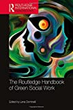 The Routledge Handbook of Green Social Work (Routledge International Handbooks)